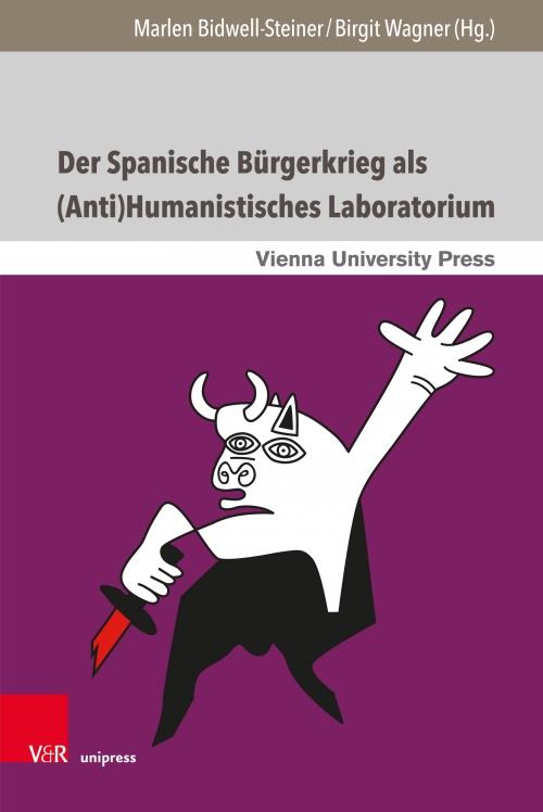 Cover: M. Bidwell-Steiner - B. Wagner, Der Spanische Bürgerkrieg als (Anti)Humanistisches Laboratorium. © V&R unipress / Vienna University Press 2019