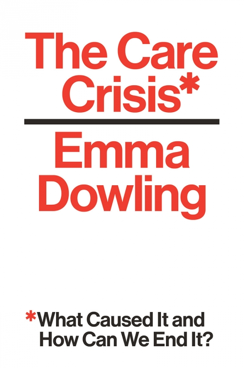 Buchcover: The Care Crisis. What Caused It and How Can We End It?. © Verso, 2021
