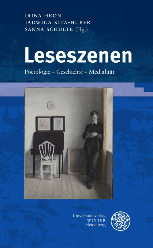 Buchcover: Irina Hron – Jadwiga Kita-Huber – Sanna Schulte (Hrsg.), Leseszenen. Poetologie – Geschichte – Medialität (Winter, Heidelberg, 2020). © Universitätsverlag Winter, 2020