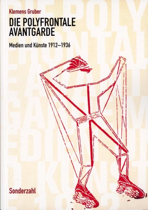 Buchcover: Die polyfrontale Avantgarde. Medien und Künste 1912-1936. © Sonderzahl Verlag, 2020