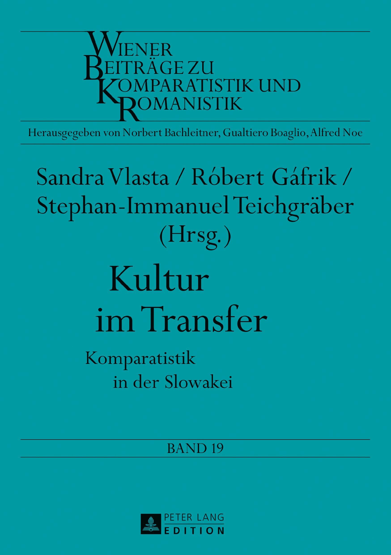Bild zur Veranstaltung Buchpräsentation: Kultur im Transfer. Komparatistik in der Slowakei